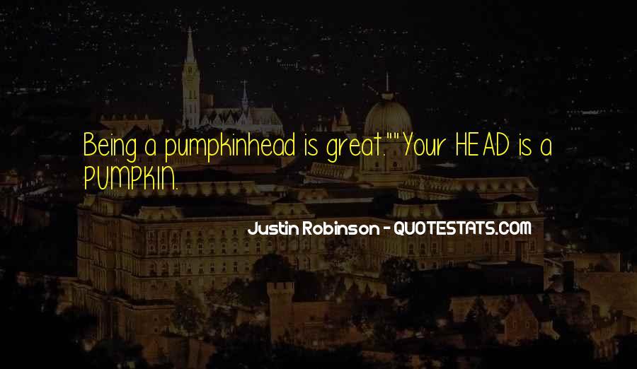 Justin Robinson Quotes #1698870