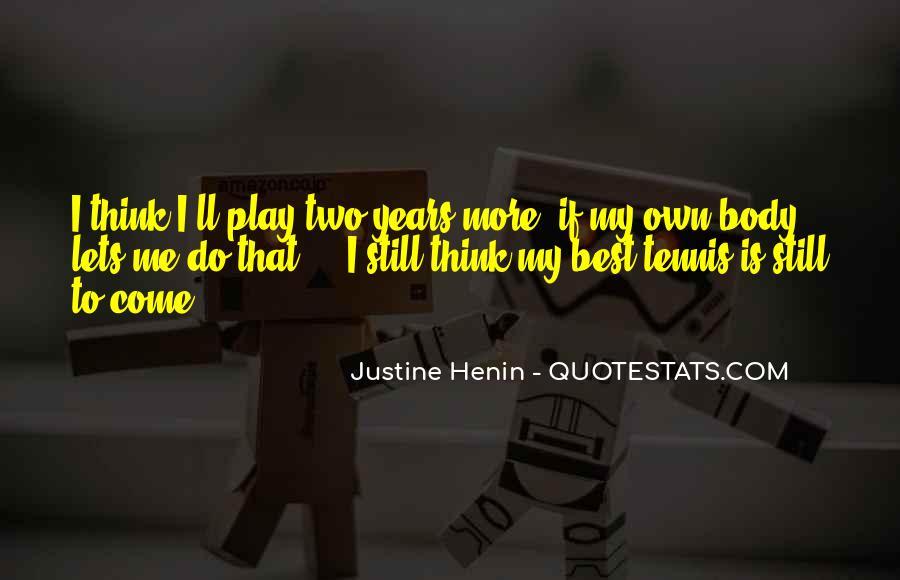 Justine Henin Quotes #1209069