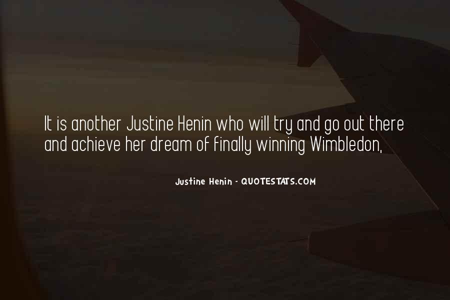 Justine Henin Quotes #182528