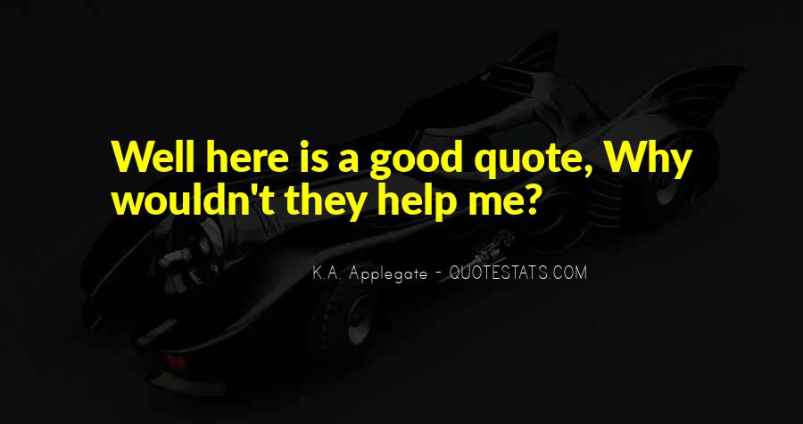 K.A. Applegate Quotes #1655597