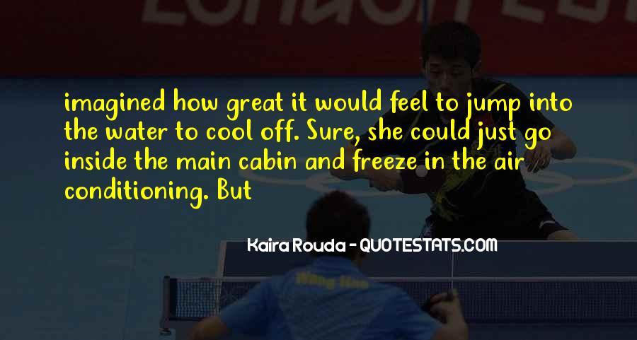 Kaira Rouda Quotes #1394164