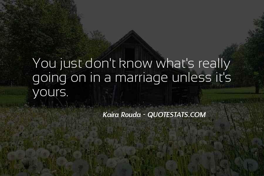 Kaira Rouda Quotes #1741155