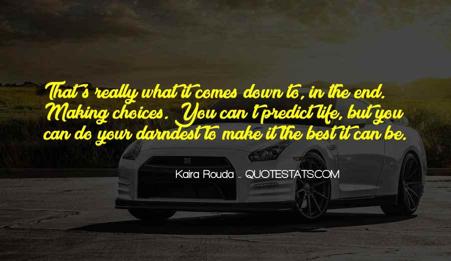 Kaira Rouda Quotes #1844712