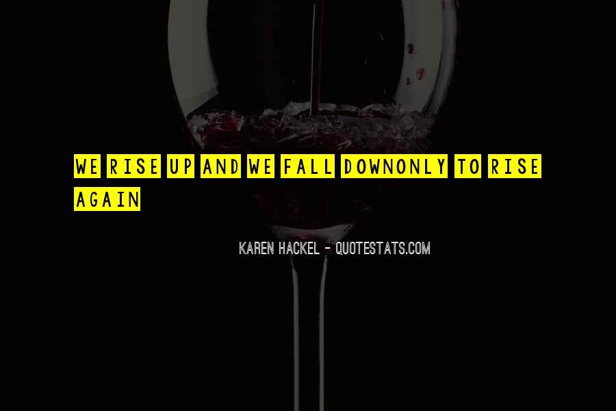 Karen Hackel Quotes #1457999