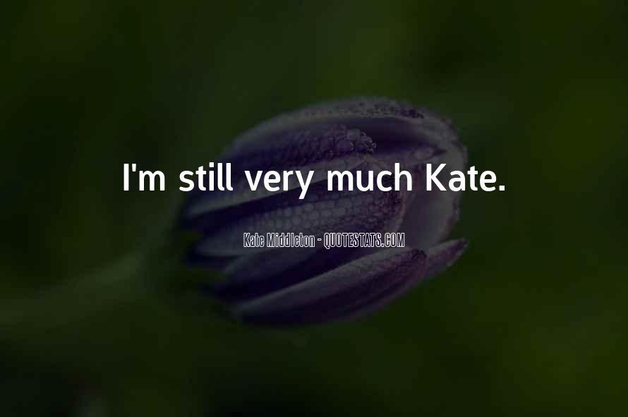Kate Middleton Quotes #1564908