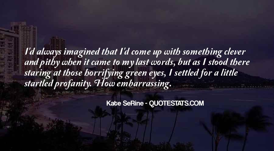 Kate SeRine Quotes #1393341