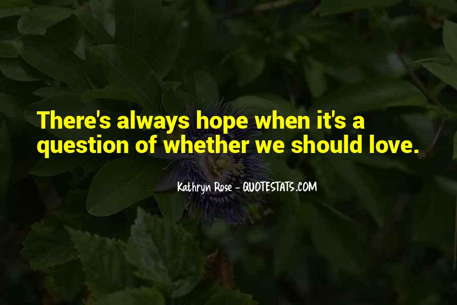 Kathryn Rose Quotes #1265756