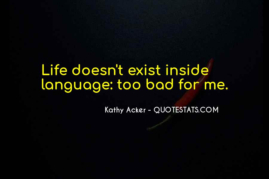 Kathy Acker Quotes #517555