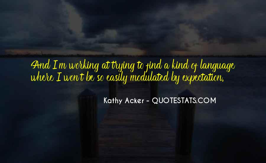 Kathy Acker Quotes #866019