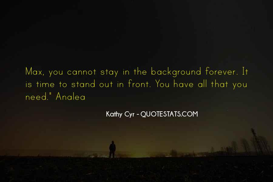 Kathy Cyr Quotes #1296439