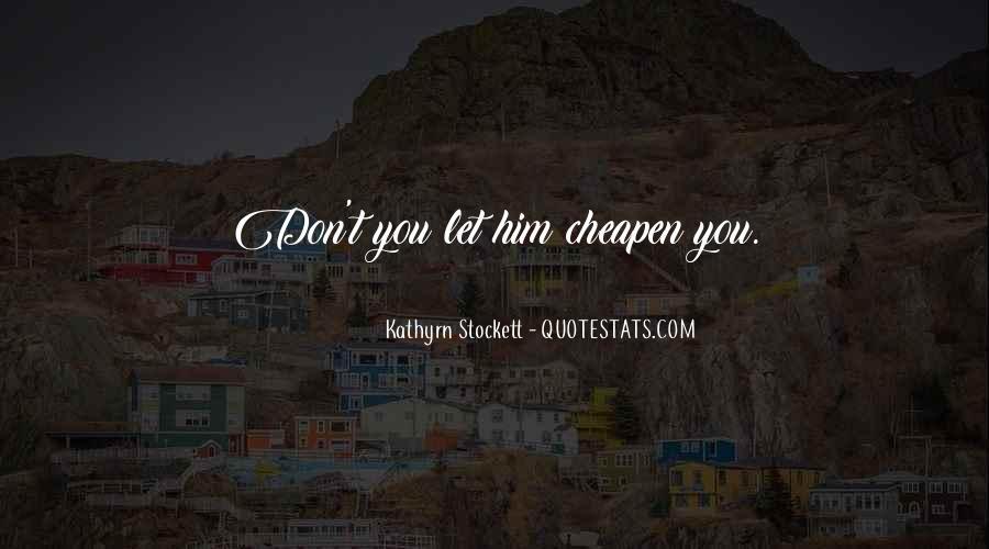 Kathyrn Stockett Quotes #216995