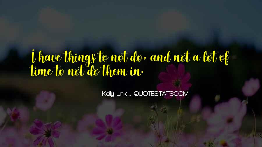 Kelly Link Quotes #1084179
