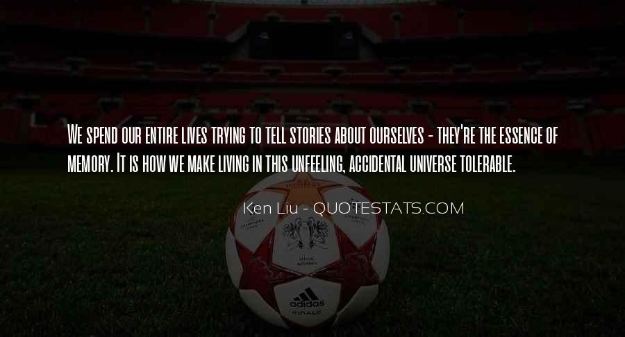Ken Liu Quotes #1336830