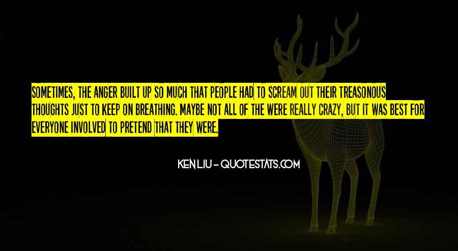 Ken Liu Quotes #1397237