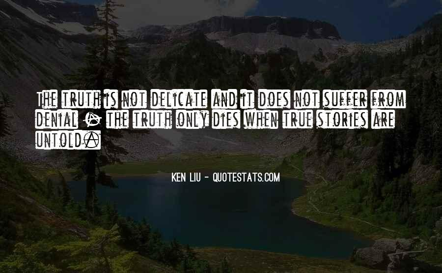 Ken Liu Quotes #1584554
