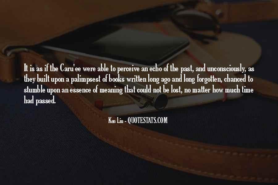 Ken Liu Quotes #702266