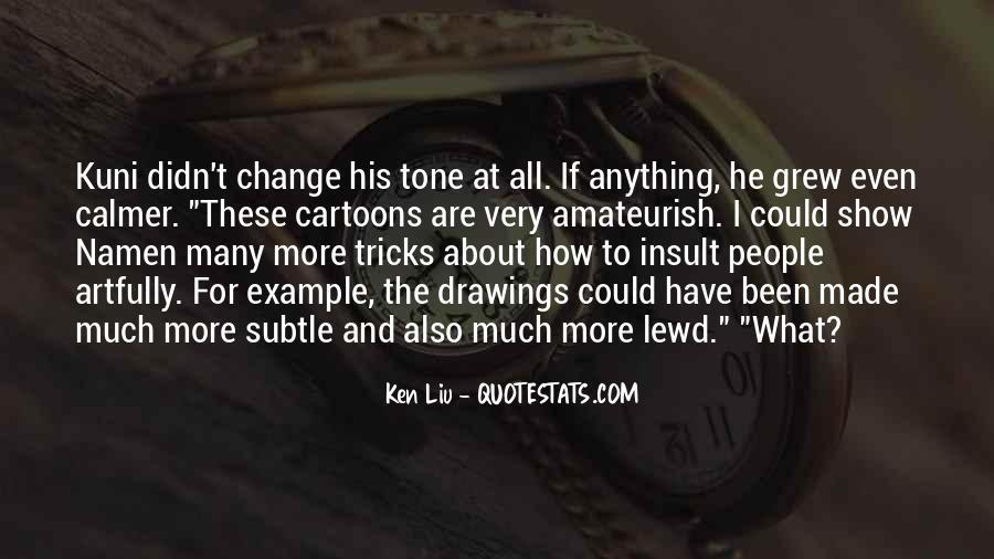 Ken Liu Quotes #842320