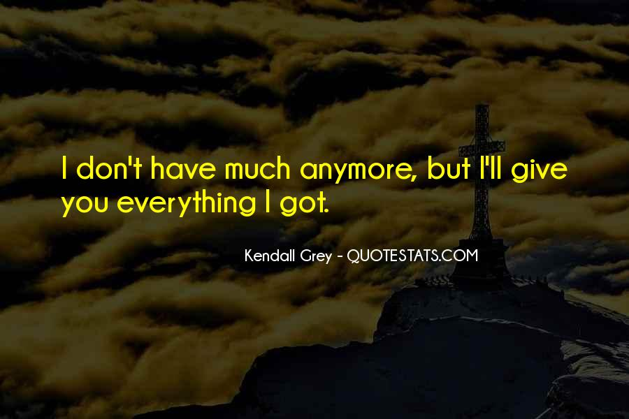 Kendall Grey Quotes #809120