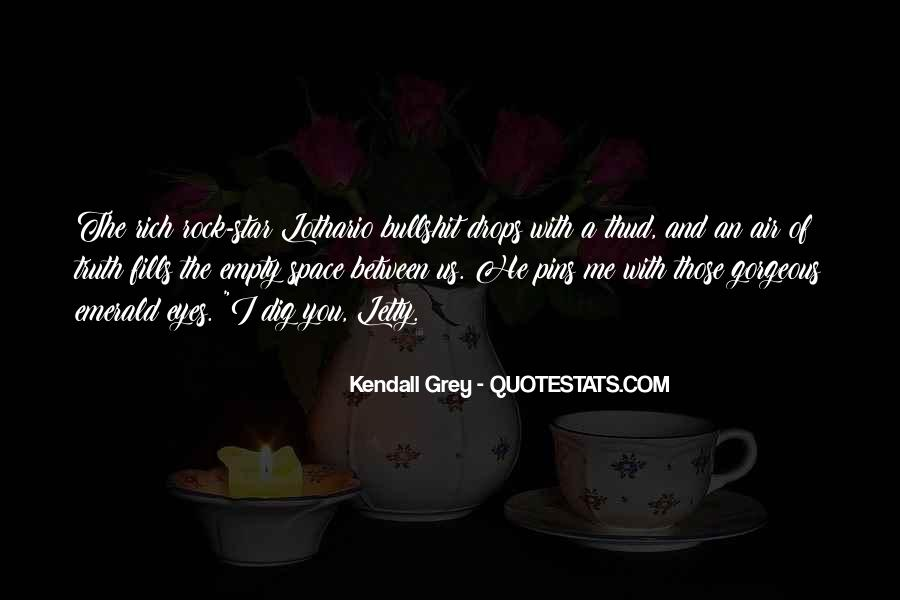 Kendall Grey Quotes #842177