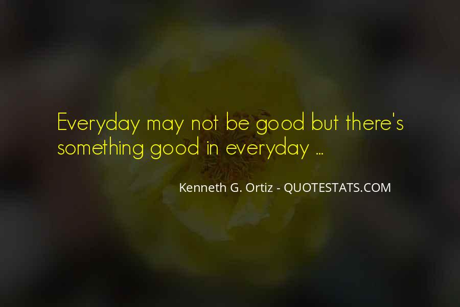 Kenneth G. Ortiz Quotes #1251322