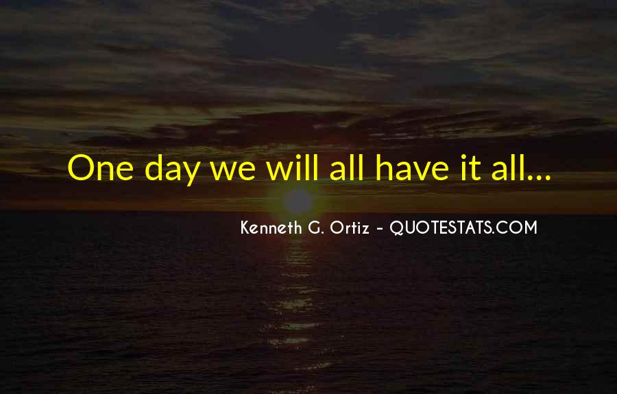 Kenneth G. Ortiz Quotes #1293696