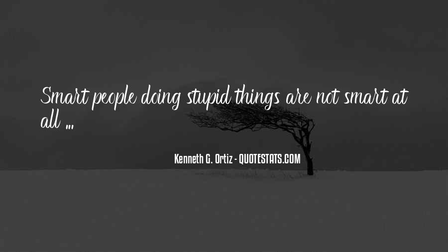 Kenneth G. Ortiz Quotes #222269