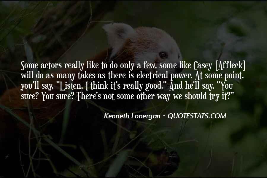 Kenneth Lonergan Quotes #201581