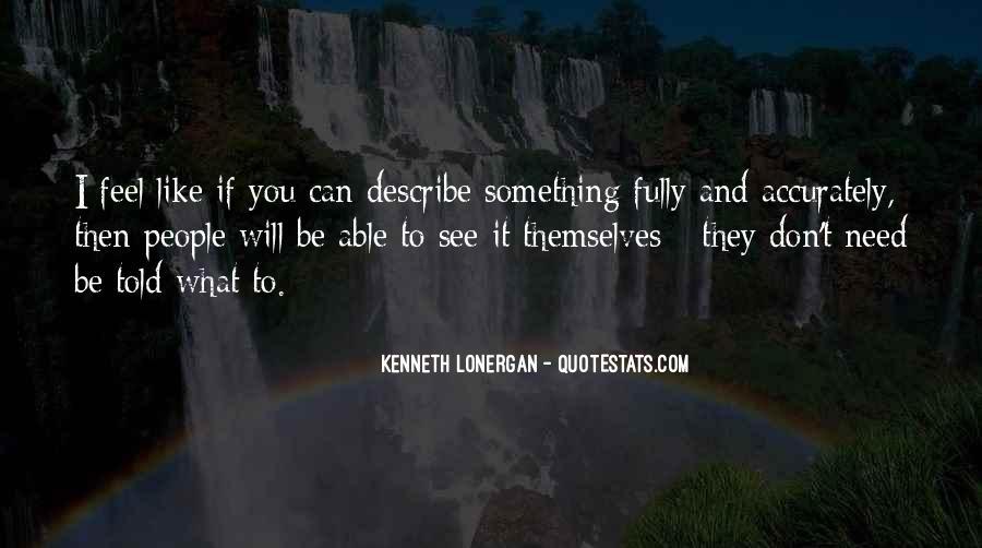 Kenneth Lonergan Quotes #719297
