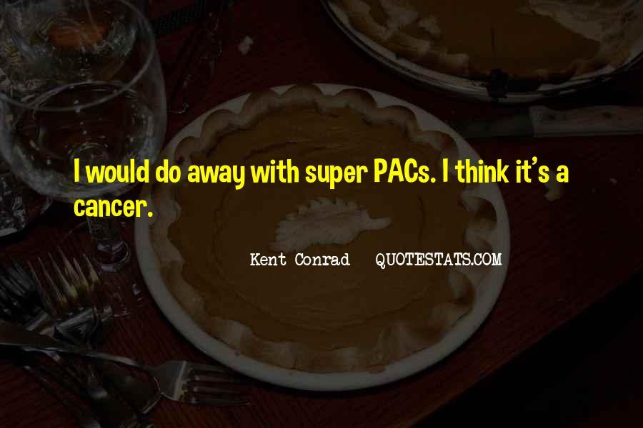 Kent Conrad Quotes #1342095