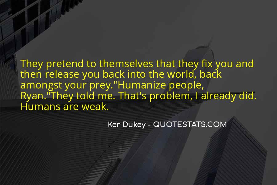 Ker Dukey Quotes #694543