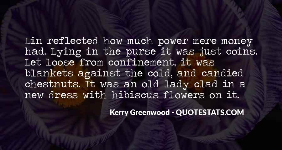 Kerry Greenwood Quotes #797754