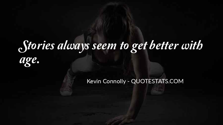 Kevin Connolly Quotes #1476504