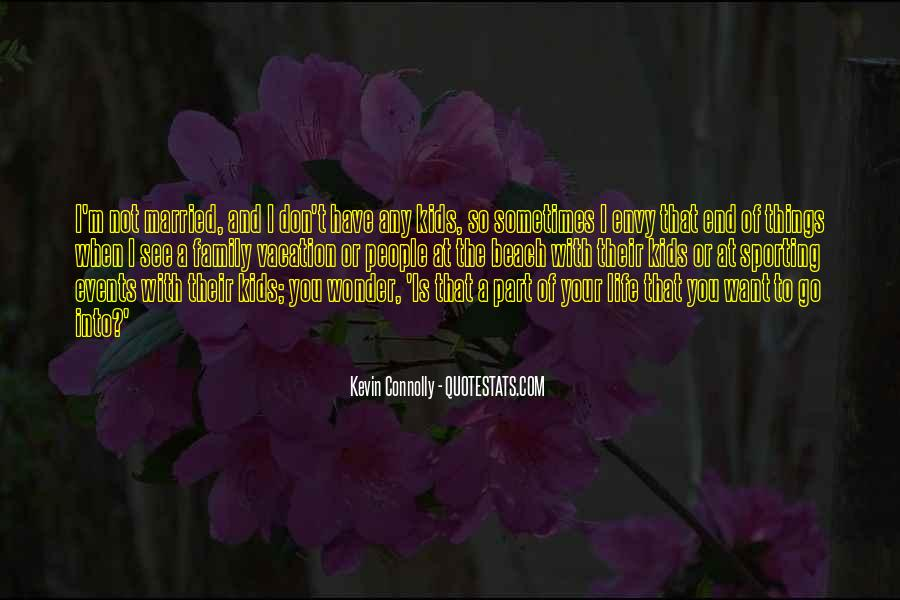 Kevin Connolly Quotes #1614125