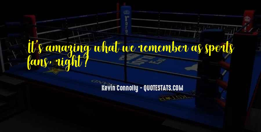 Kevin Connolly Quotes #1764251