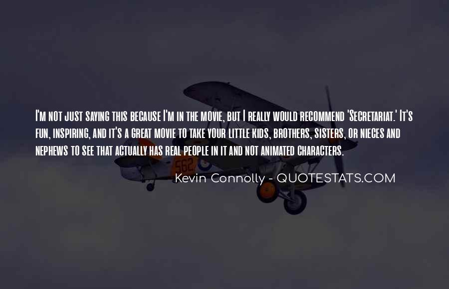 Kevin Connolly Quotes #942860