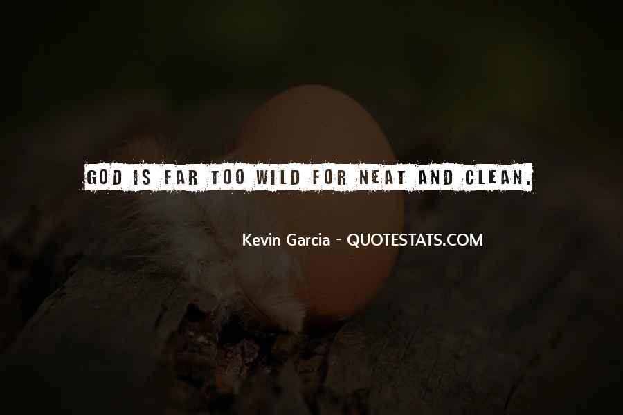 Kevin Garcia Quotes #1476692