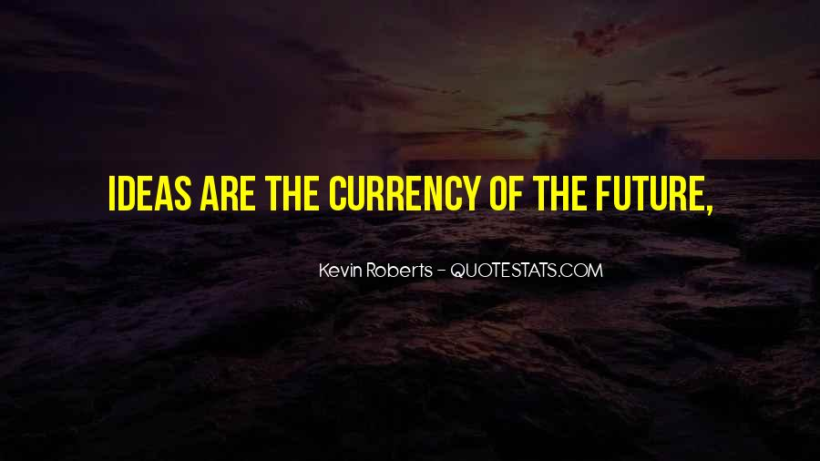 Kevin Roberts Quotes #990448
