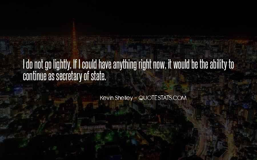 Kevin Shelley Quotes #628737