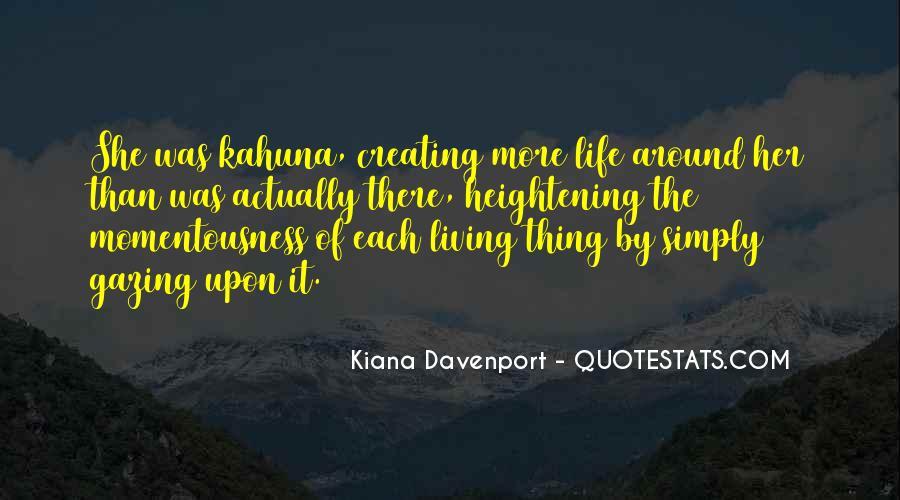 Kiana Davenport Quotes #425529