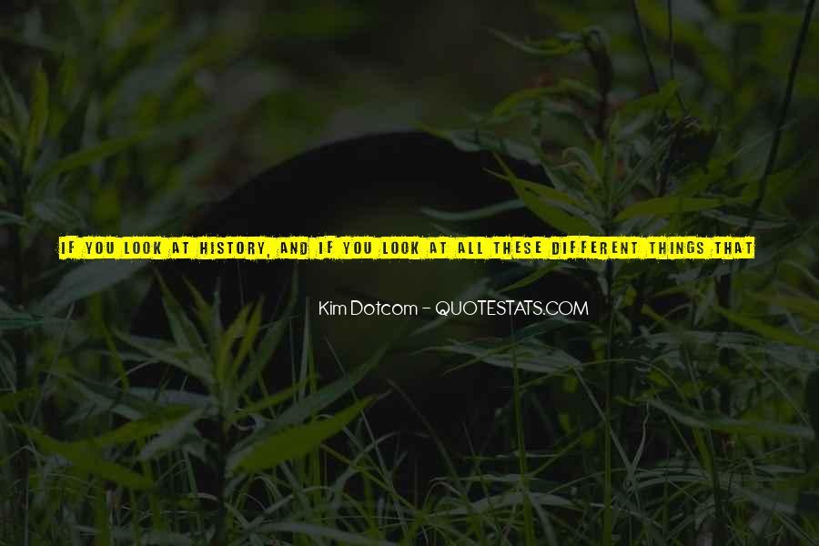 Kim Dotcom Quotes #1706931
