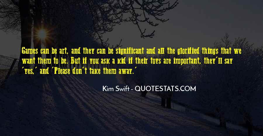 Kim Swift Quotes #1714664