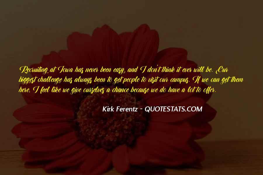 Kirk Ferentz Quotes #1119150