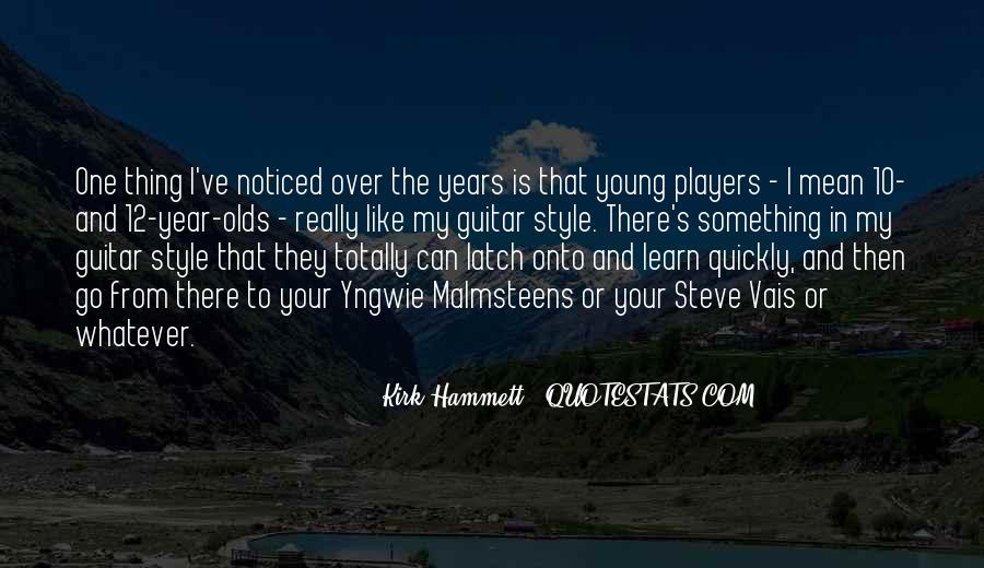 Kirk Hammett Quotes #227455