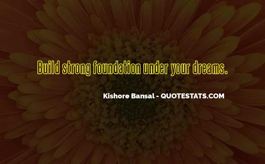 Kishore Bansal Quotes #1507550