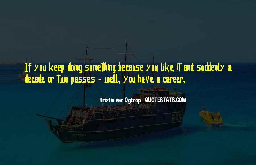 Kristin Van Ogtrop Quotes #1472230