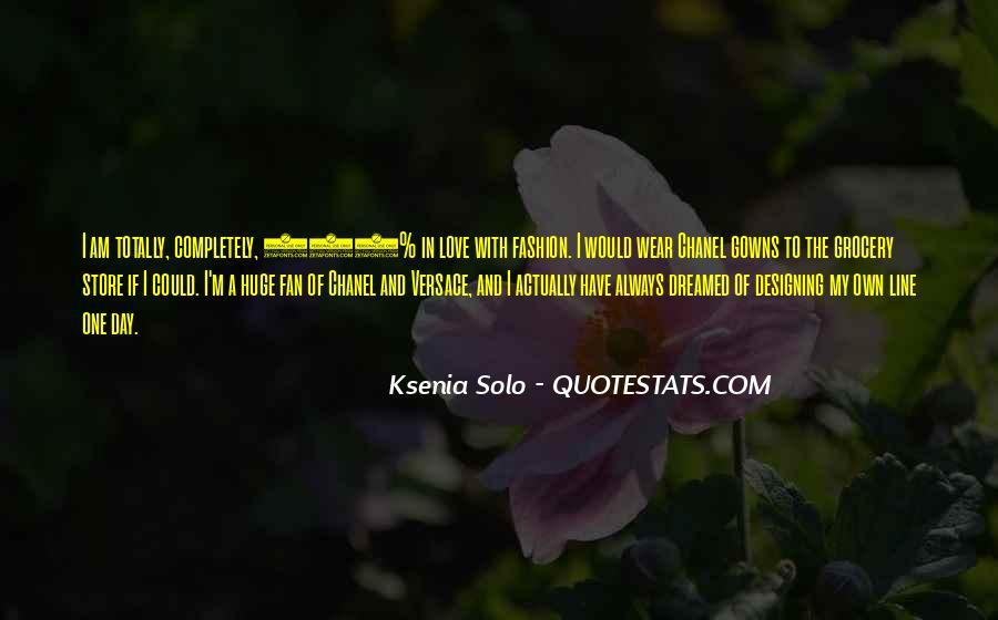 Ksenia Solo Quotes #1300692