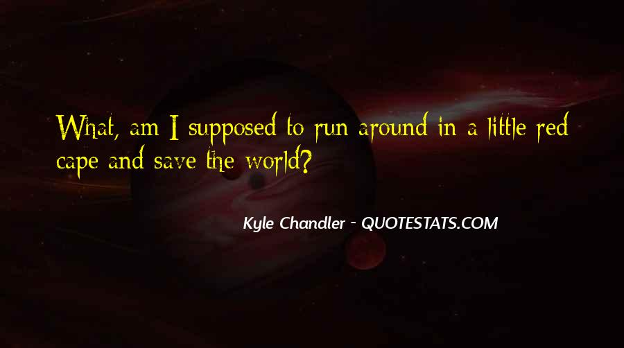 Kyle Chandler Quotes #1273477