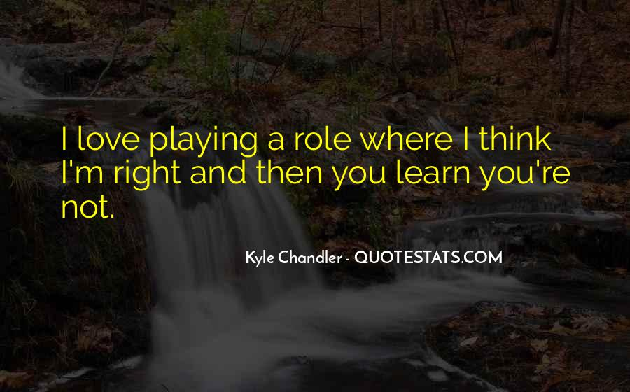 Kyle Chandler Quotes #1462377