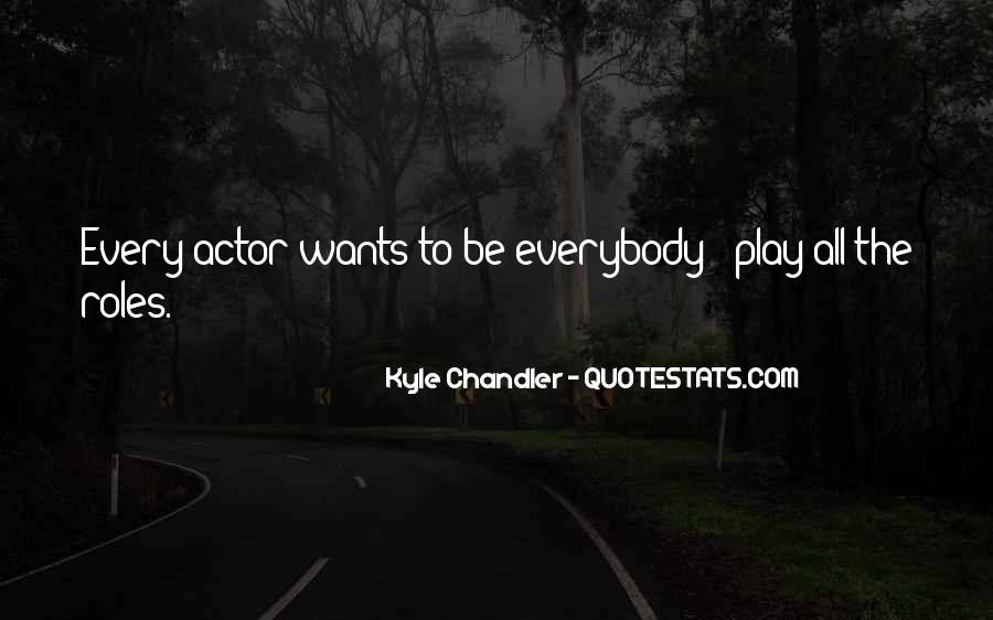 Kyle Chandler Quotes #1773904