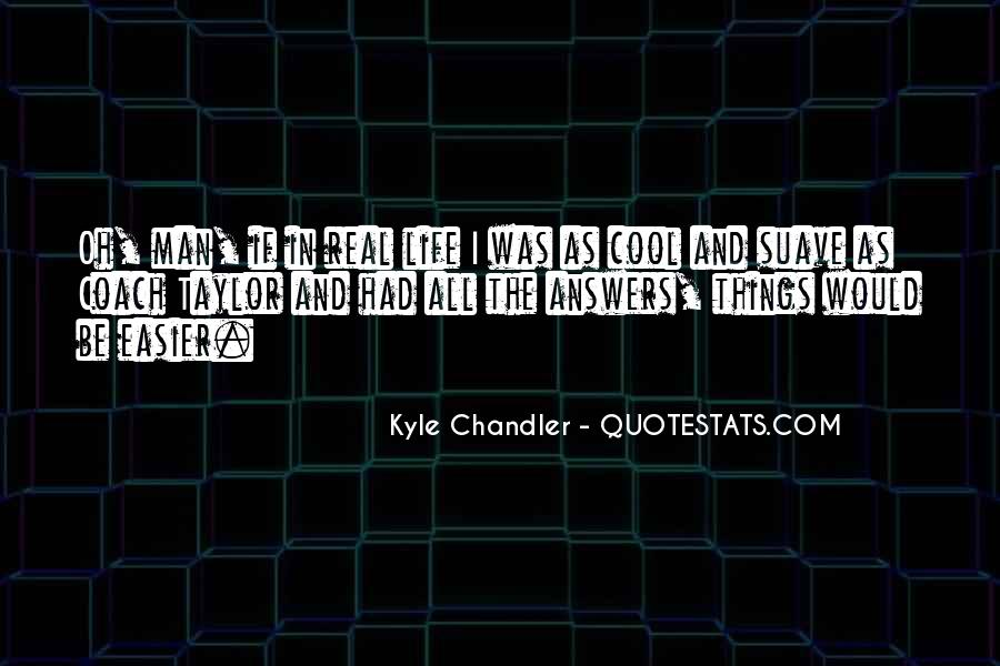 Kyle Chandler Quotes #405224
